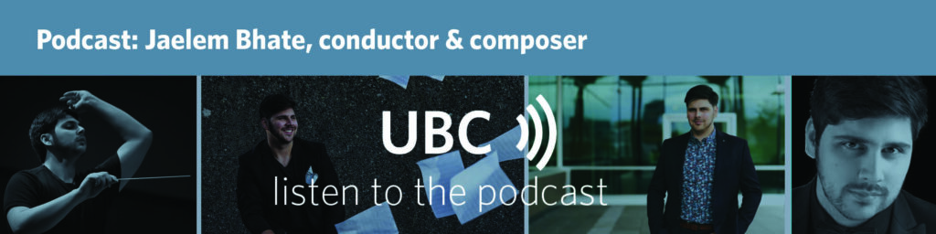 Podcast: Jaelem Bhate, conductor and composer. Listen to the podcast.